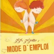 Zizi, zézette: mode d'emploi