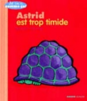 Astrid est trop timide