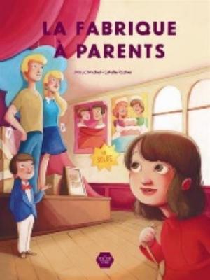 La fabrique à parents