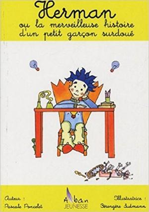 Herman ou la merveilleuse histoire d'un petit garçon surdoué