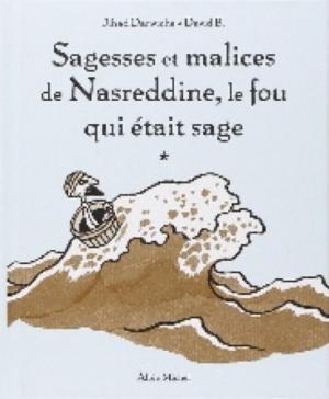 Sagesses et malices de Nasréddine, le fou qui était sage