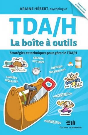 TDA/H La boîte à outil, stratégies et techniques pour gérer le TDA/H