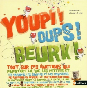 Youpi! oups! beurk!